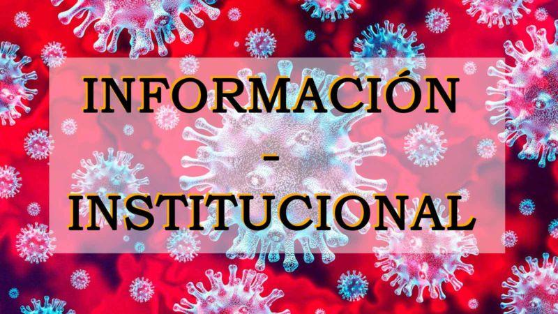 INFORMACIÓN COVID19 – INSTITUCIONAL